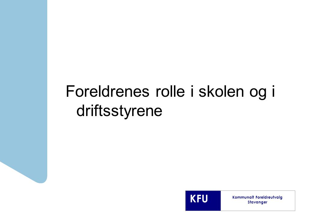 KFU Kommunalt Foreldreutvalg Stavanger Foreldrenes rolle i skolen og i driftsstyrene
