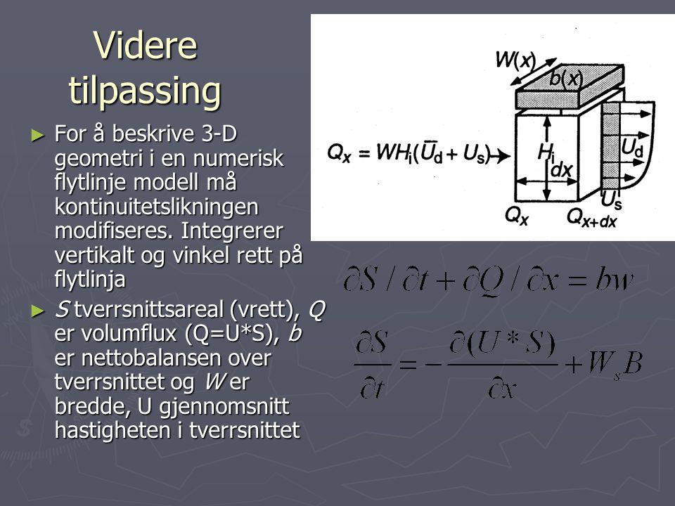 Basis kontinuitetsligningen ► For et parallellepiped med sider dx, dy, dz har vi ► Vertikal integrasjon og tillater at masse blir fjernet eller lagt t