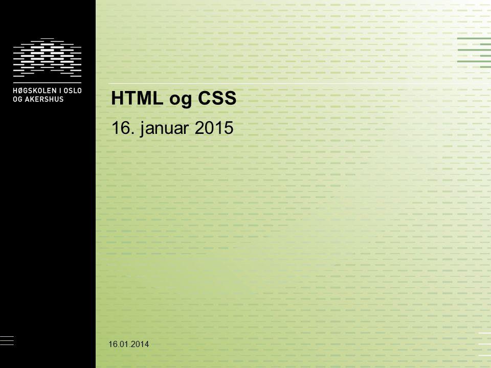 Dagens program — Litt repetisjon fra sist (Innblandet litt ny terminologi og nye elementer) — Bilder — CSS — Skrifttyper — Farger — Validere (igjen) — Hvordan jobbe hjemmefra