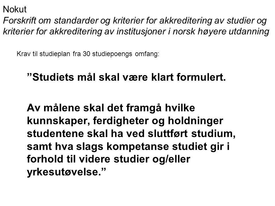 Nokut Forskrift om standarder og kriterier for akkreditering av studier og kriterier for akkreditering av institusjoner i norsk høyere utdanning Krav