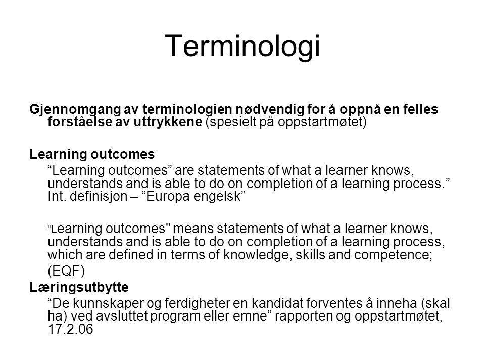 """Terminologi Gjennomgang av terminologien nødvendig for å oppnå en felles forståelse av uttrykkene (spesielt på oppstartmøtet) Learning outcomes """"Learn"""