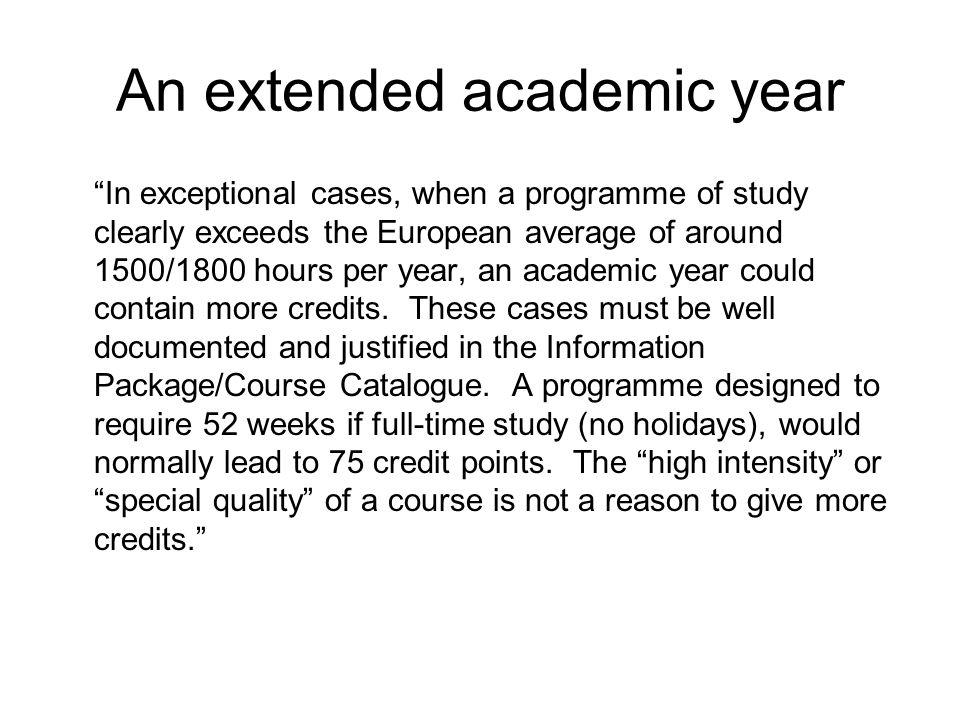 "An extended academic year ""In exceptional cases, when a programme of study clearly exceeds the European average of around 1500/1800 hours per year, an"