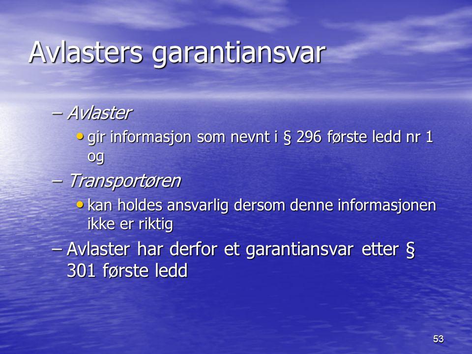 53 Avlasters garantiansvar –Avlaster gir informasjon som nevnt i § 296 første ledd nr 1 og gir informasjon som nevnt i § 296 første ledd nr 1 og –Tran