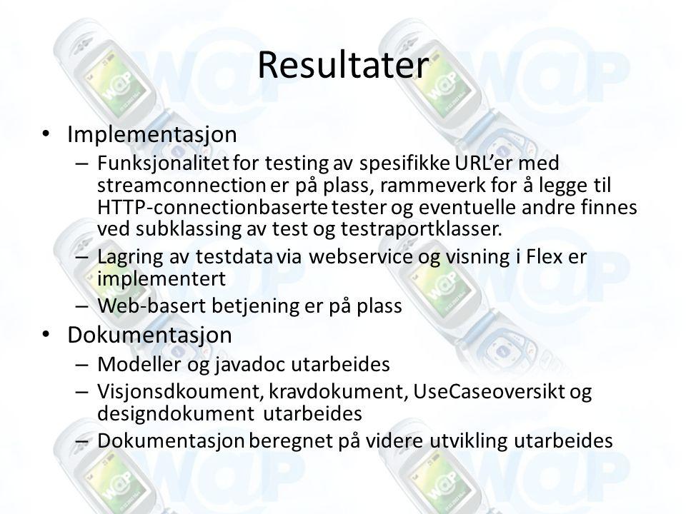 Resultater Implementasjon – Funksjonalitet for testing av spesifikke URL'er med streamconnection er på plass, rammeverk for å legge til HTTP-connectionbaserte tester og eventuelle andre finnes ved subklassing av test og testraportklasser.