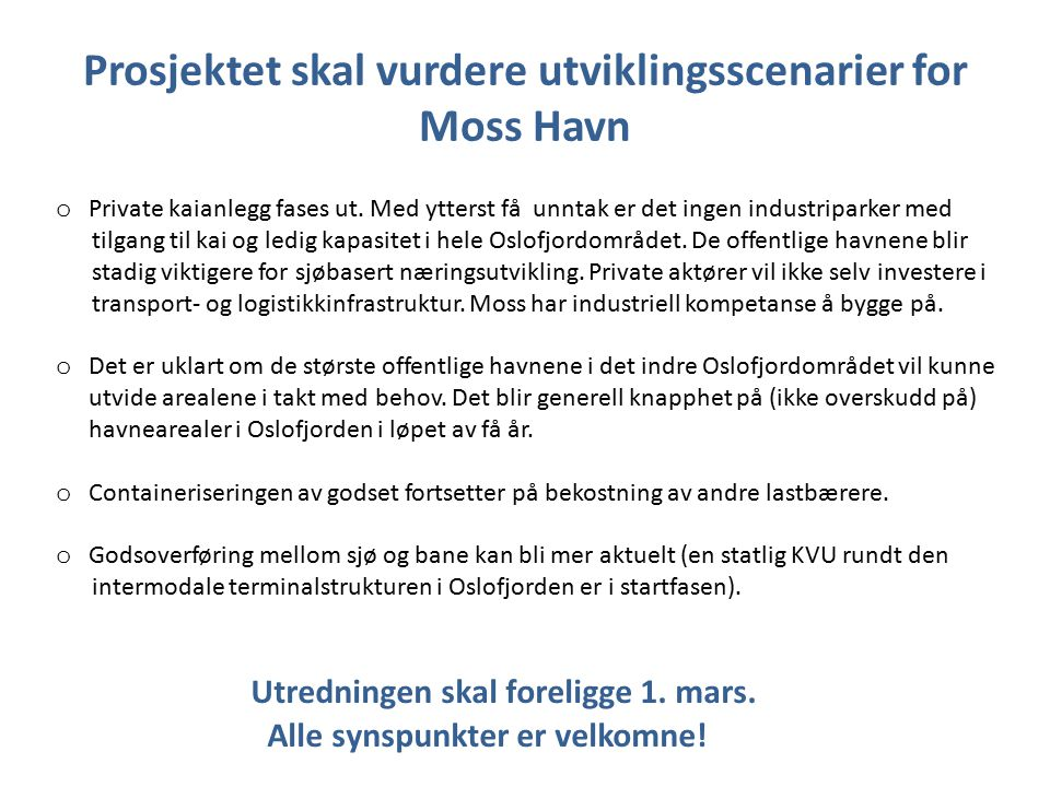 Prosjektet skal vurdere utviklingsscenarier for Moss Havn o Private kaianlegg fases ut.