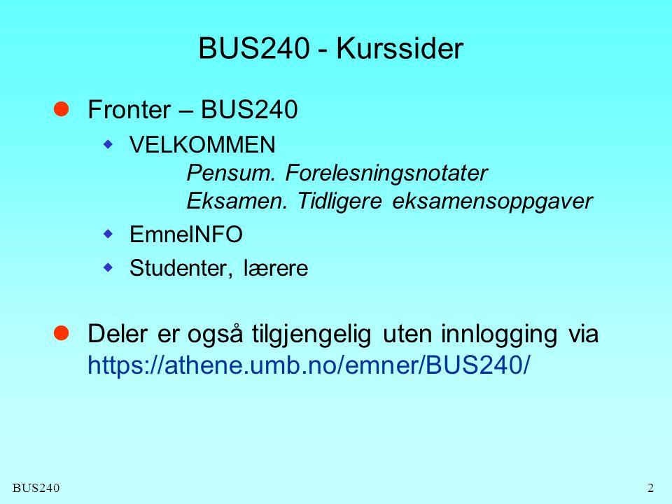 BUS240 BUS240 - Vareproduksjon og logistikk Viktige beskjeder: Nyheter i Fronter, evt.