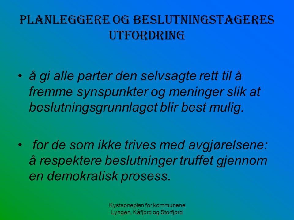 Kystsoneplan for kommunene Lyngen, Kåfjord og Storfjord Planleggere og beslutningstageres utfordring å gi alle parter den selvsagte rett til å fremme