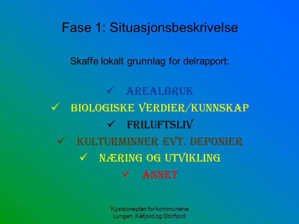 Kystsoneplan for kommunene Lyngen, Kåfjord og Storfjord Fase 1: Situasjonsbeskrivelse Skaffe lokalt grunnlag for delrapport: Arealbruk Biologiske verd