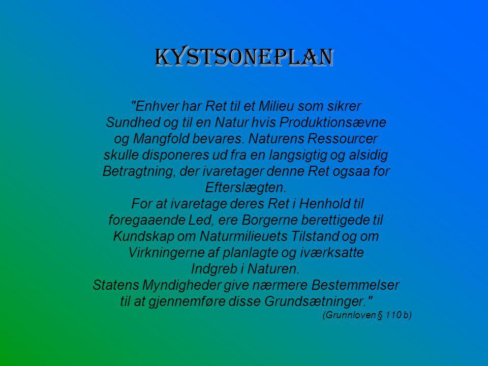 Kystsoneplan Enhver har Ret til et Milieu som sikrer Sundhed og til en Natur hvis Produktionsævne og Mangfold bevares.