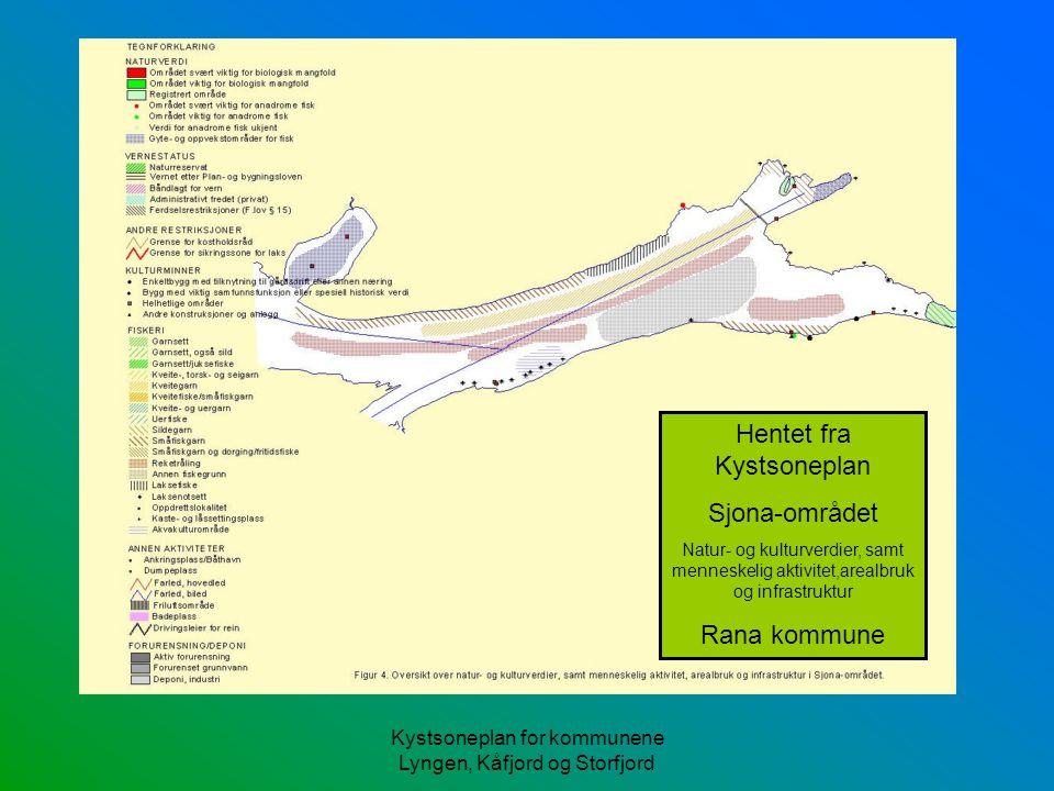 Kystsoneplan for kommunene Lyngen, Kåfjord og Storfjord Hentet fra Kystsoneplan Sjona-området Natur- og kulturverdier, samt menneskelig aktivitet,area