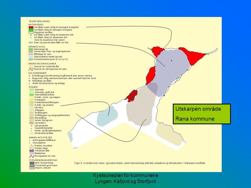 Kystsoneplan for kommunene Lyngen, Kåfjord og Storfjord Utskarpen område Rana kommune