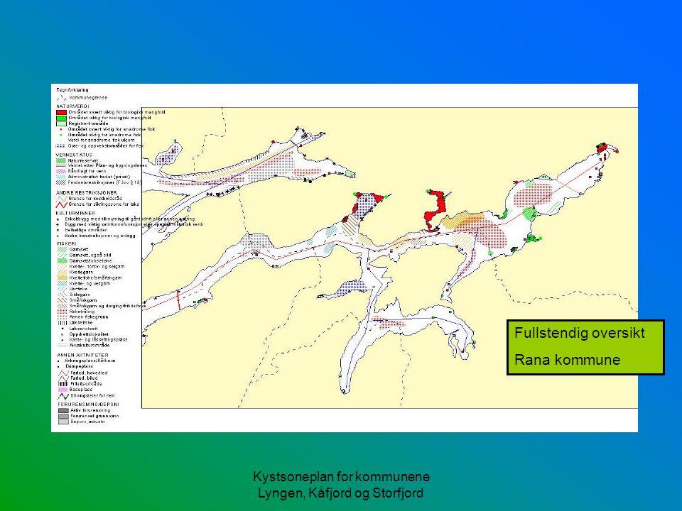 Kystsoneplan for kommunene Lyngen, Kåfjord og Storfjord Fullstendig oversikt Rana kommune