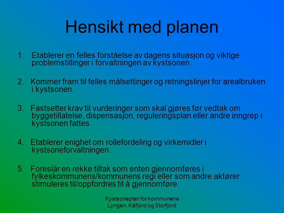 Kystsoneplan for kommunene Lyngen, Kåfjord og Storfjord Mandat Gruppens mandat er å lage en situasjonsbeskrivelse over de biologiske verdiene lokalt i kystsonen Premissene for arbeidet foreslås: -· Statusbeskrivelse baseres på systematisering av eksisterende kunnskap.