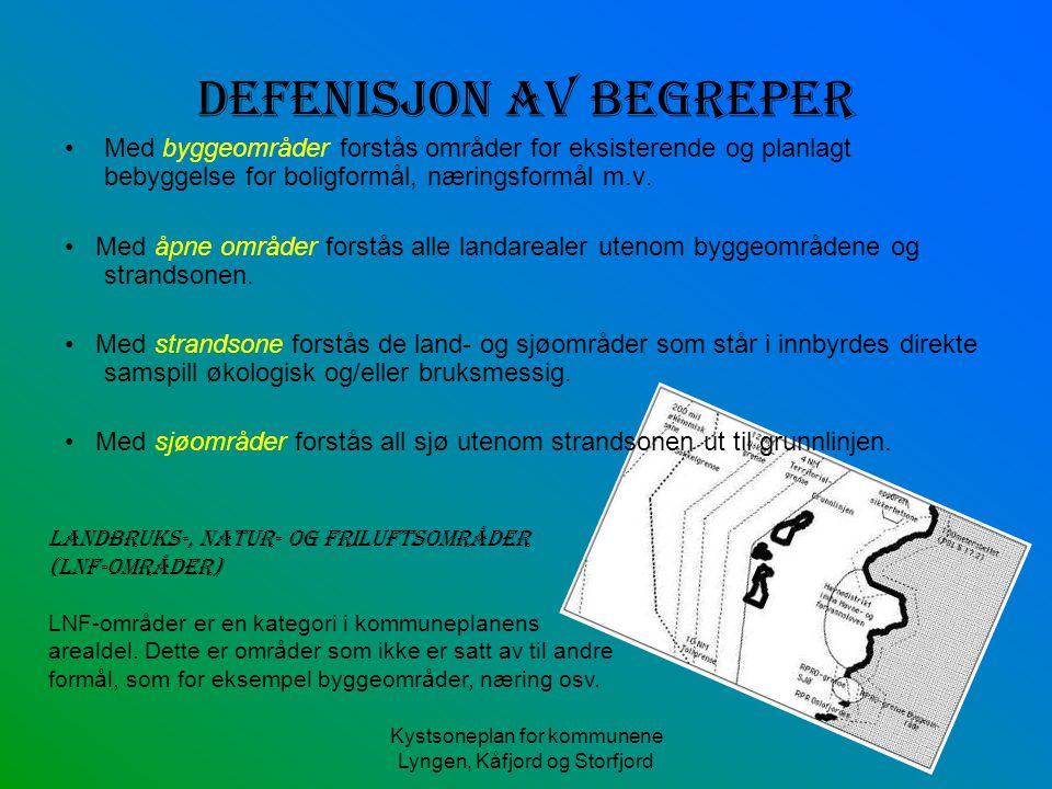 Kystsoneplan for kommunene Lyngen, Kåfjord og Storfjord Defenisjon av begreper Med byggeområder forstås områder for eksisterende og planlagt bebyggels