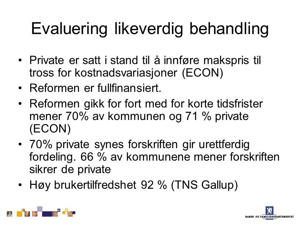 Evaluering likeverdig behandling Private er satt i stand til å innføre makspris til tross for kostnadsvariasjoner (ECON) Reformen er fullfinansiert.