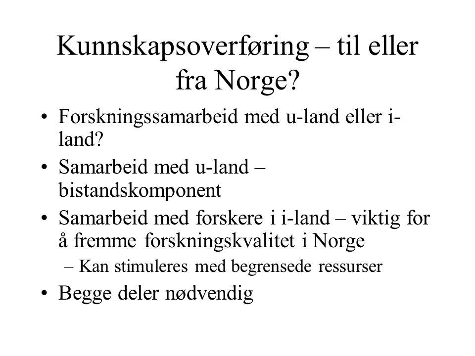 Kunnskapsoverføring – til eller fra Norge. Forskningssamarbeid med u-land eller i- land.