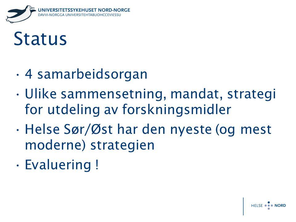 Status 4 samarbeidsorgan Ulike sammensetning, mandat, strategi for utdeling av forskningsmidler Helse Sør/Øst har den nyeste (og mest moderne) strategien Evaluering !