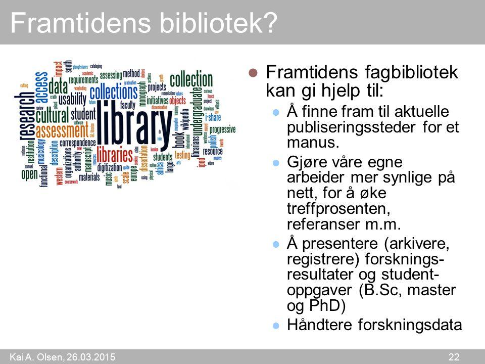Kai A.Olsen, 26.03.2015 22 Framtidens bibliotek.