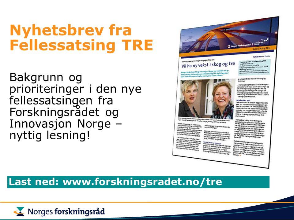 Nyhetsbrev fra Fellessatsing TRE Bakgrunn og prioriteringer i den nye fellessatsingen fra Forskningsrådet og Innovasjon Norge – nyttig lesning.