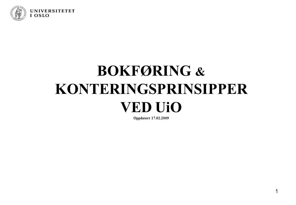 1 BOKFØRING & KONTERINGSPRINSIPPER VED UiO Oppdatert 17.02.2009