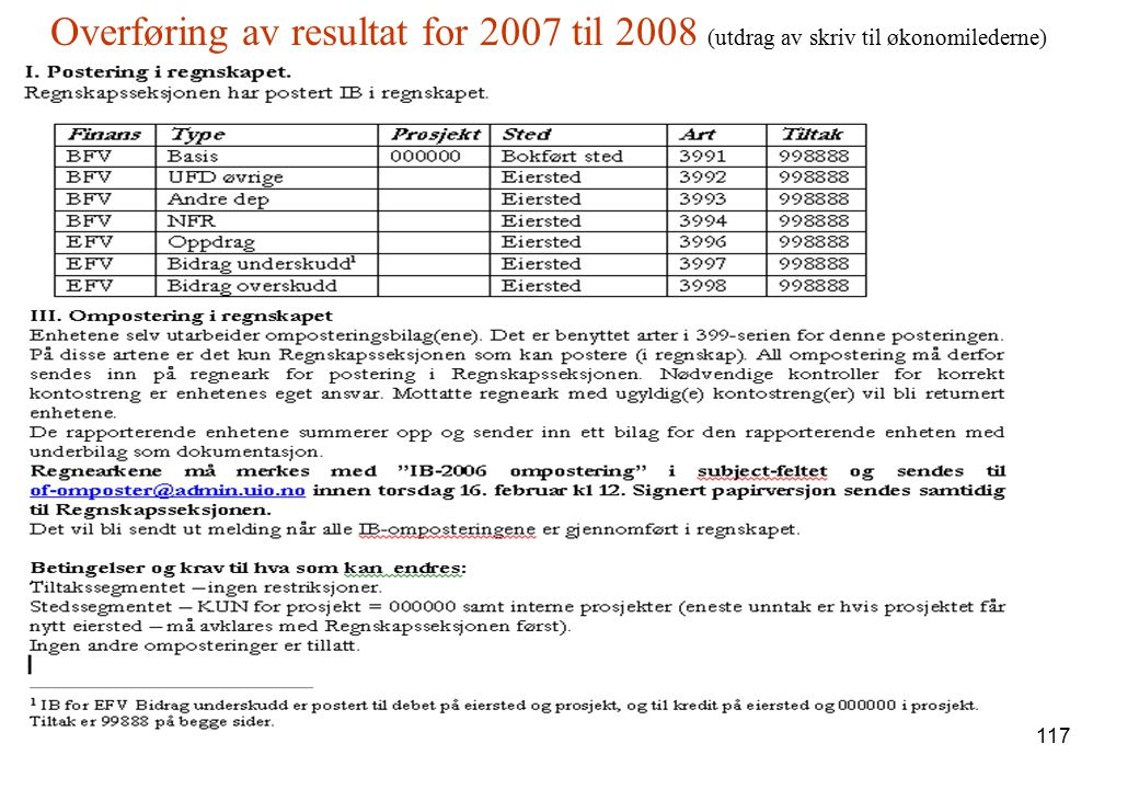 117 Overføring av resultat for 2007 til 2008 (utdrag av skriv til økonomilederne) kkkkkkkkkk