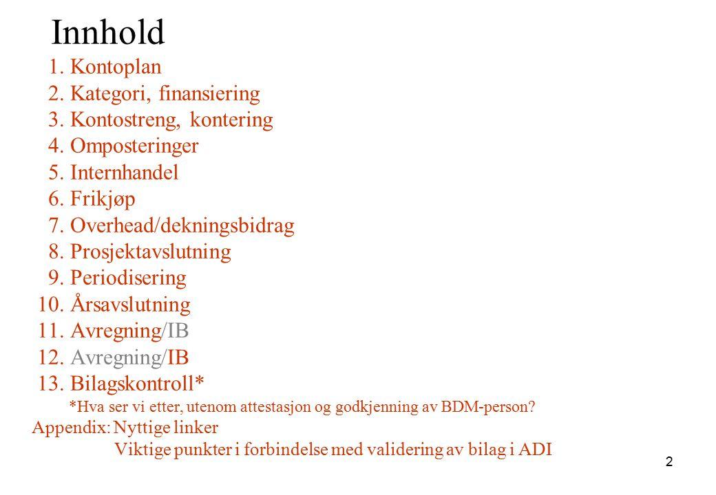 133 Viktig punkt i forbindelse med validering av bilag i ADI.