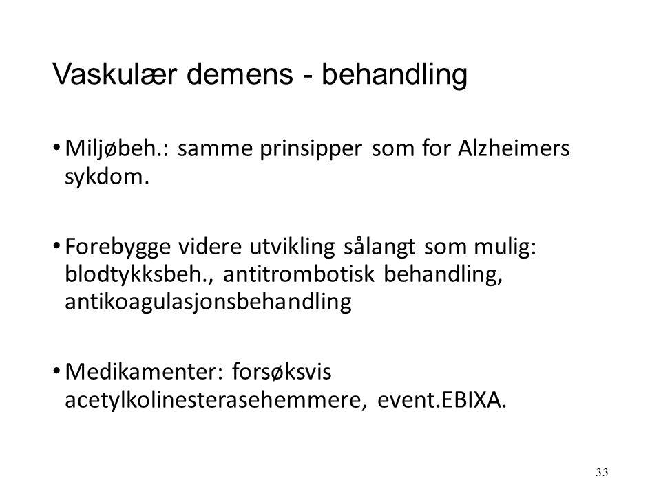 Vaskulær demens Årsaker: Småkarsykdom: små hjerneinfarkter som gir vaskulær subkortikal demens Infarktdemens: dvs. demens etter større hjerneinfarkter