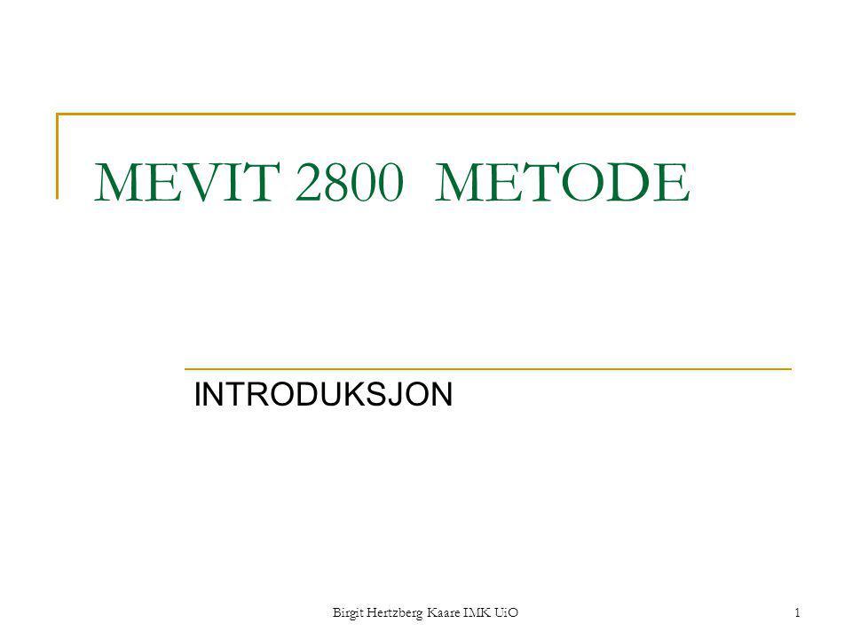 Birgit Hertzberg Kaare IMK UiO1 MEVIT 2800 METODE INTRODUKSJON