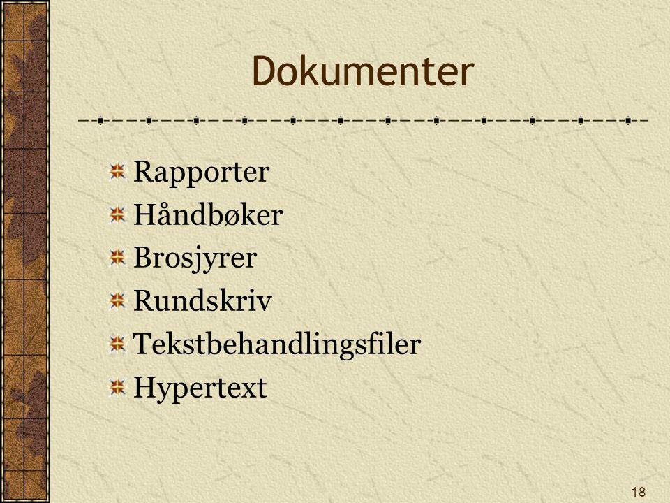 18 Dokumenter Rapporter Håndbøker Brosjyrer Rundskriv Tekstbehandlingsfiler Hypertext
