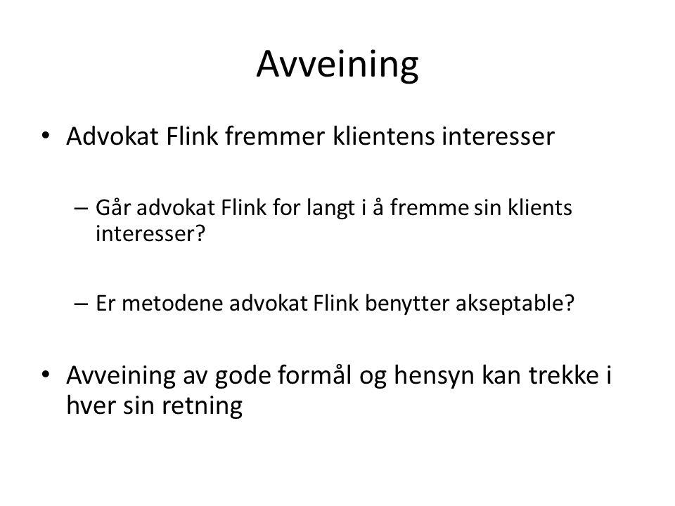 Avveining Advokat Flink fremmer klientens interesser – Går advokat Flink for langt i å fremme sin klients interesser.