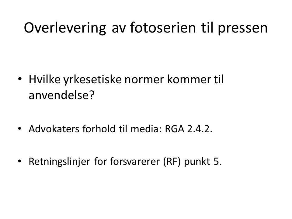 Overlevering av fotoserien til pressen Hvilke yrkesetiske normer kommer til anvendelse.