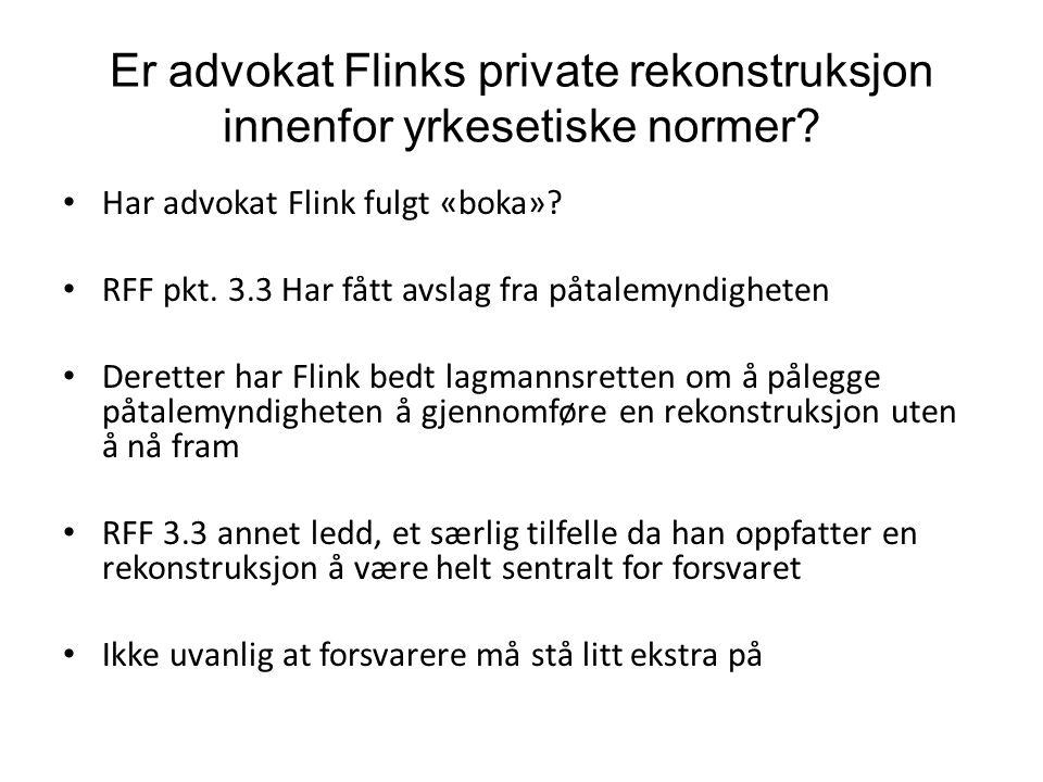 Er advokat Flinks private rekonstruksjon innenfor yrkesetiske normer.