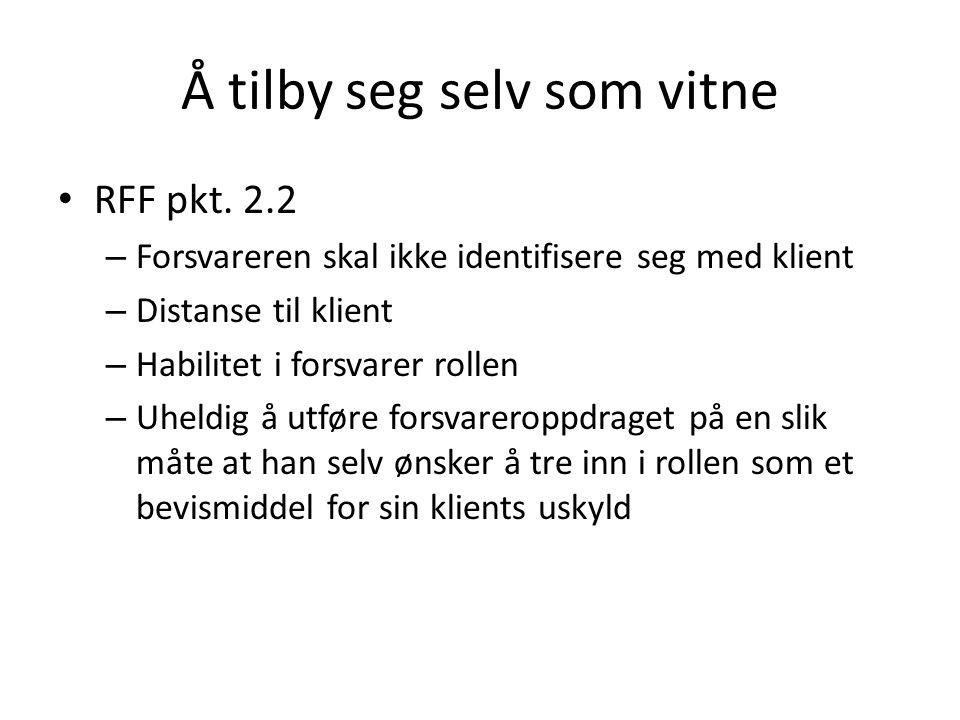 Å tilby seg selv som vitne RFF pkt.