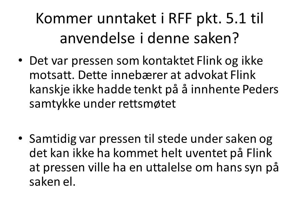 Kommer unntaket i RFF pkt.5.1 til anvendelse i denne saken.