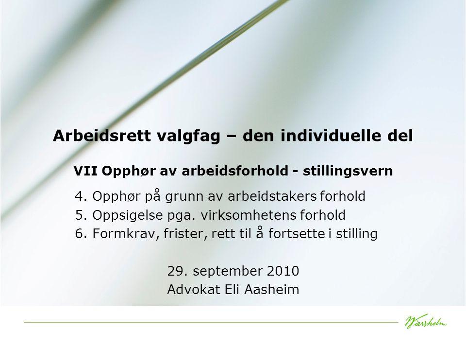Arbeidsrett valgfag – den individuelle del VII Opphør av arbeidsforhold - stillingsvern 4.