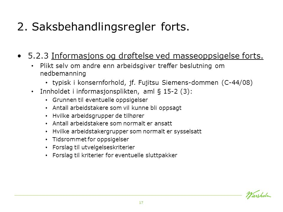 17 2.Saksbehandlingsregler forts. 5.2.3 Informasjons og drøftelse ved masseoppsigelse forts.