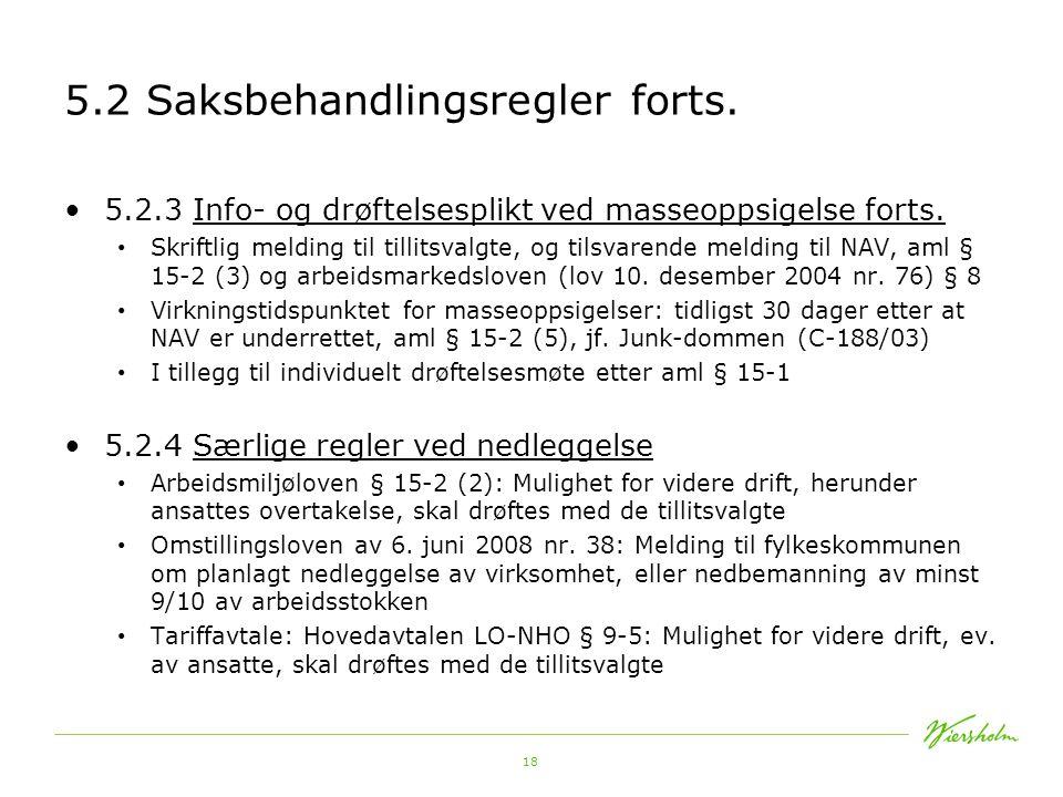 18 5.2 Saksbehandlingsregler forts.5.2.3 Info- og drøftelsesplikt ved masseoppsigelse forts.