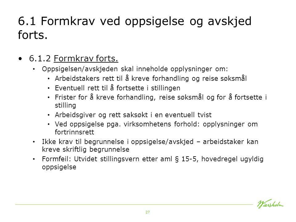 27 6.1 Formkrav ved oppsigelse og avskjed forts.6.1.2 Formkrav forts.