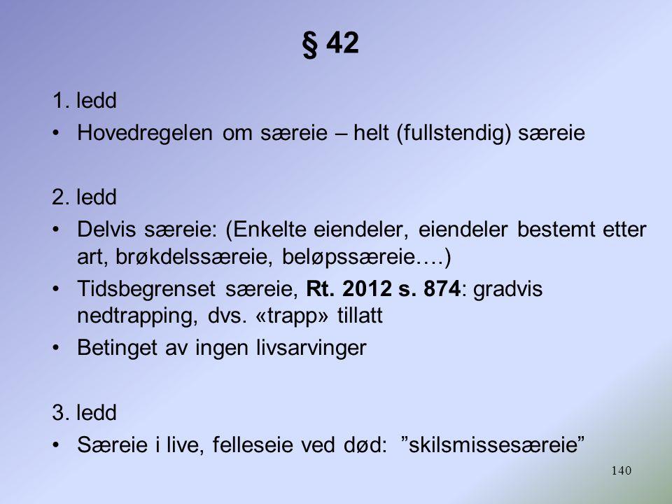 140 1.ledd Hovedregelen om særeie – helt (fullstendig) særeie 2.