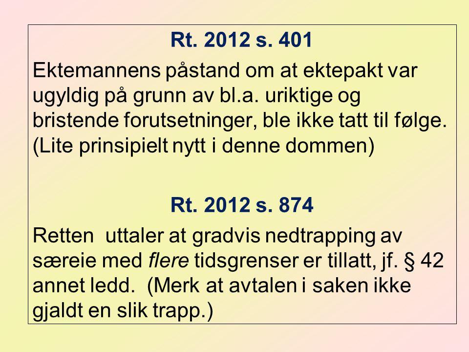 Rt.2012 s. 401 Ektemannens påstand om at ektepakt var ugyldig på grunn av bl.a.
