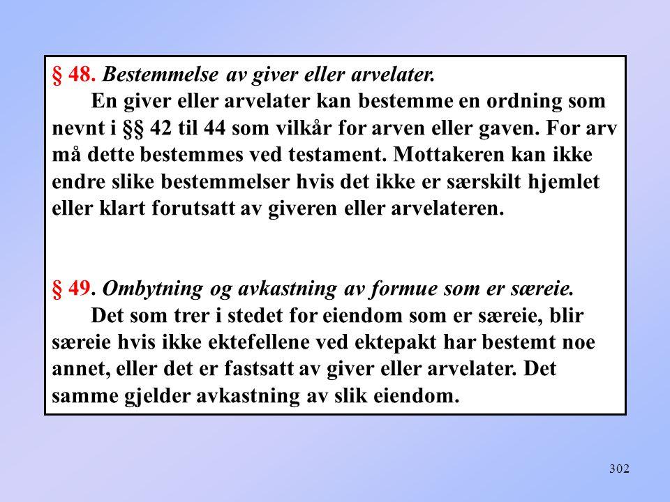 302 § 48.Bestemmelse av giver eller arvelater.
