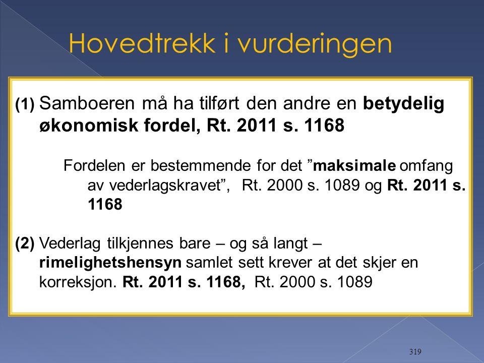 319 (1) Samboeren må ha tilført den andre en betydelig økonomisk fordel, Rt.