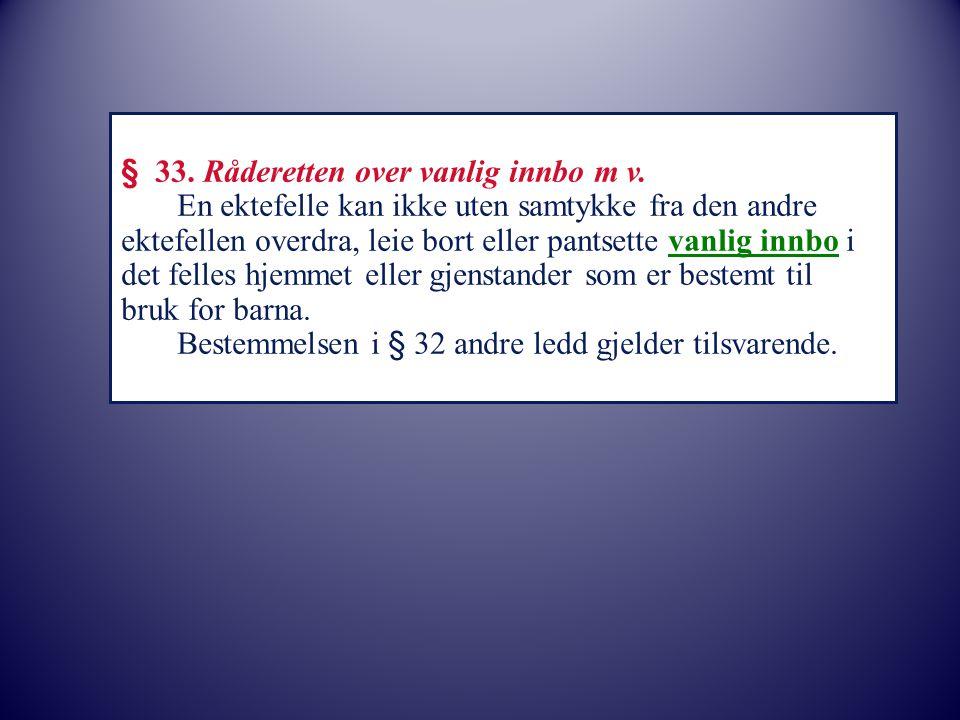 § 33.Råderetten over vanlig innbo m v.