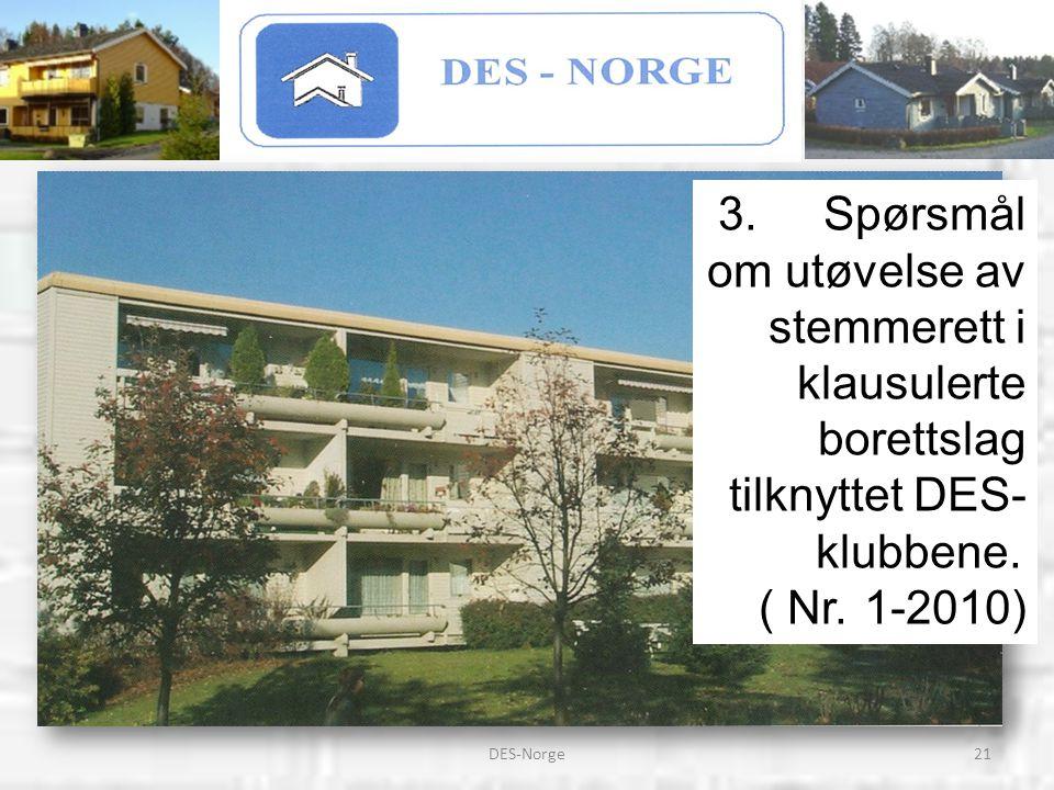 21DES-Norge 3.Spørsmål om utøvelse av stemmerett i klausulerte borettslag tilknyttet DES- klubbene. ( Nr.1-2010)
