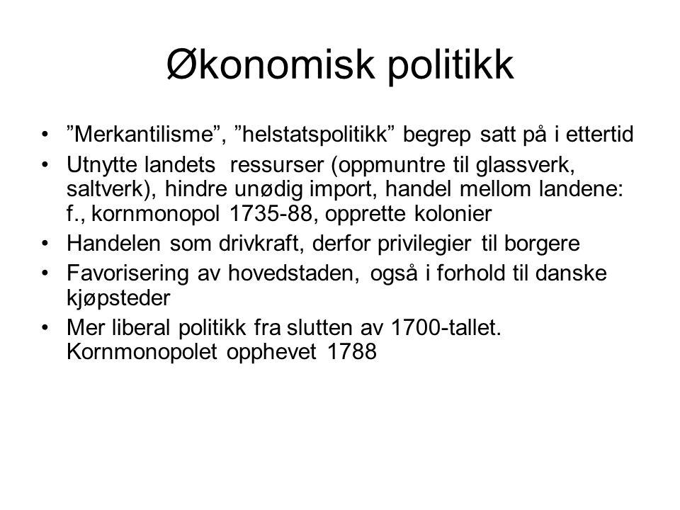 """Økonomisk politikk """"Merkantilisme"""", """"helstatspolitikk"""" begrep satt på i ettertid Utnytte landets ressurser (oppmuntre til glassverk, saltverk), hindre"""