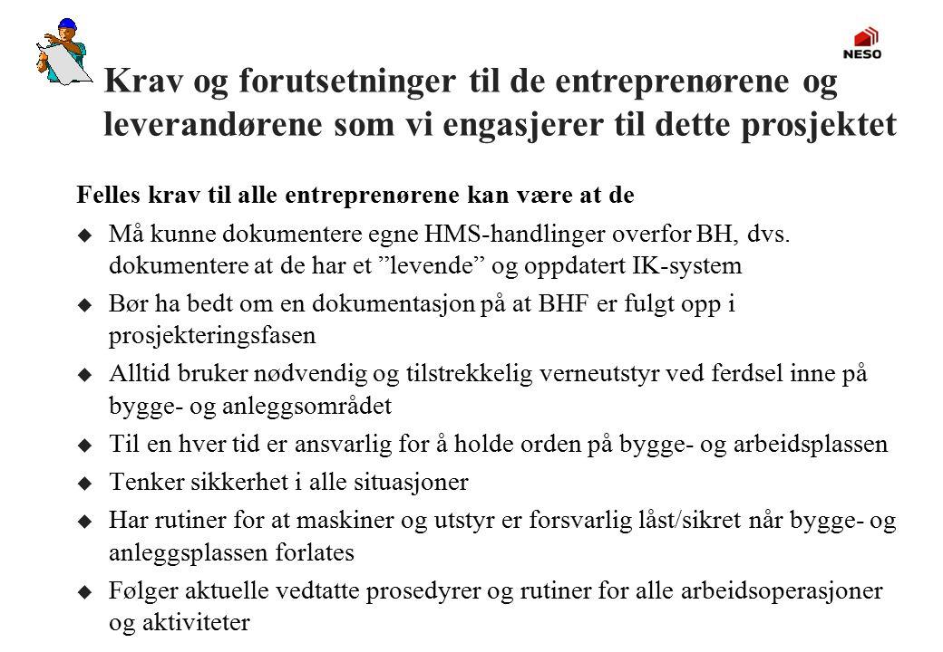 """Felles krav til alle entreprenørene kan være at de u Må kunne dokumentere egne HMS-handlinger overfor BH, dvs. dokumentere at de har et """"levende"""" og o"""