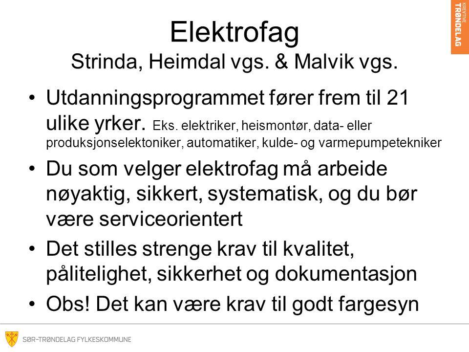 Elektrofag Strinda, Heimdal vgs. & Malvik vgs. Utdanningsprogrammet fører frem til 21 ulike yrker.