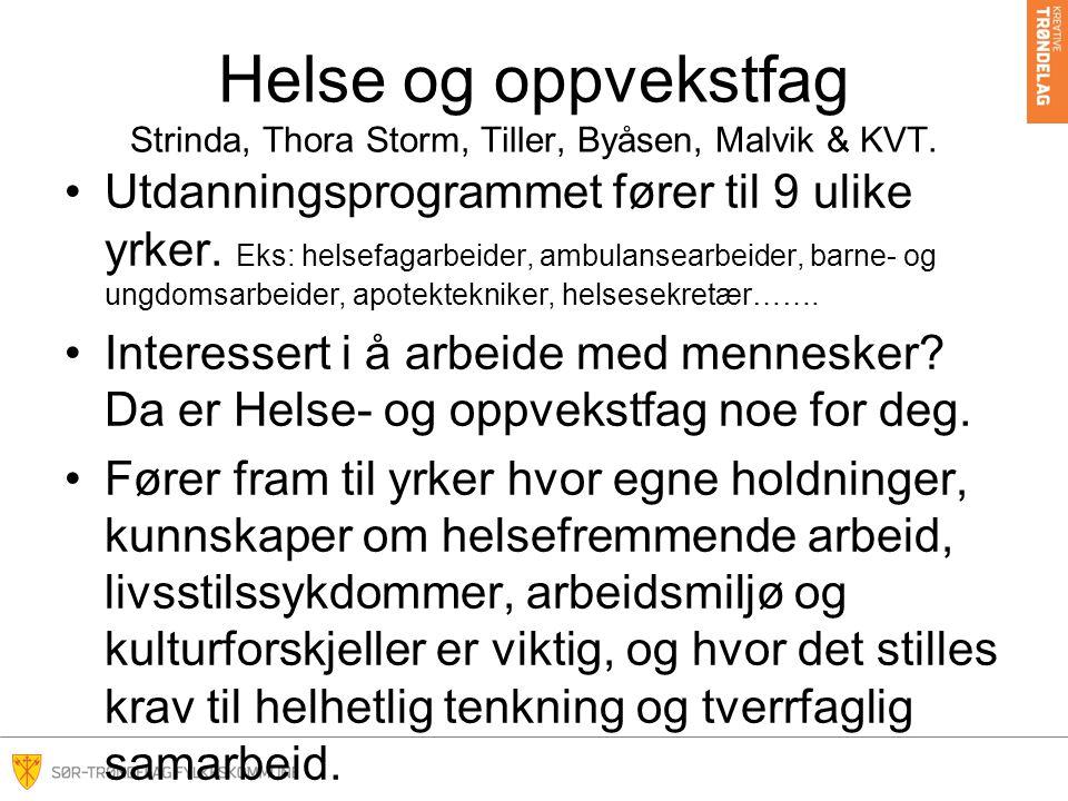 Helse og oppvekstfag Strinda, Thora Storm, Tiller, Byåsen, Malvik & KVT.