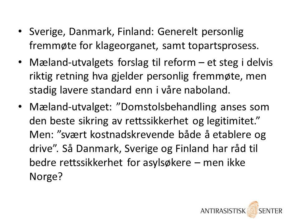 Sverige, Danmark, Finland: Generelt personlig fremmøte for klageorganet, samt topartsprosess.