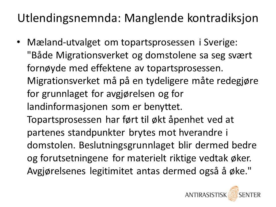 Utlendingsnemnda: Manglende kontradiksjon Mæland-utvalget om topartsprosessen i Sverige: Både Migrationsverket og domstolene sa seg svært fornøyde med effektene av topartsprosessen.
